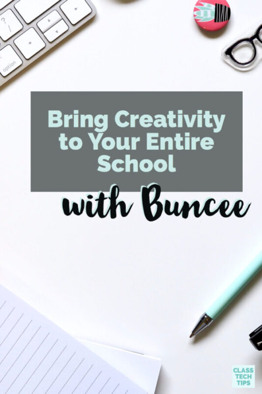 Bring Creativity to Your Entire School with Buncee