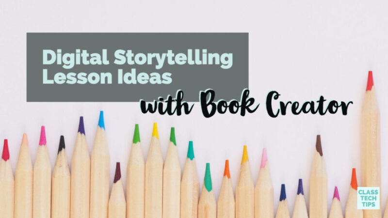 Digital Storytelling Lesson Ideas with Book Creator - Class
