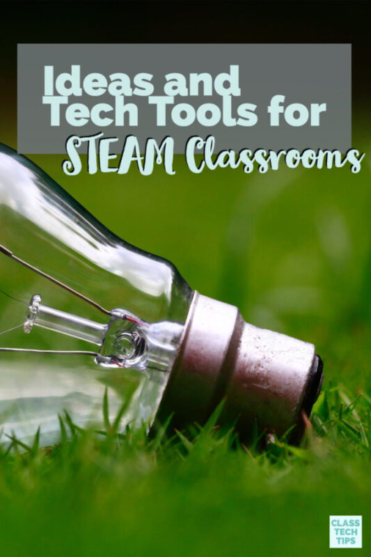 Ideas and Tech Tools for STEAM Classrooms 6