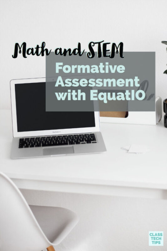 Math and STEM Formative Assessment with EquatIO 4