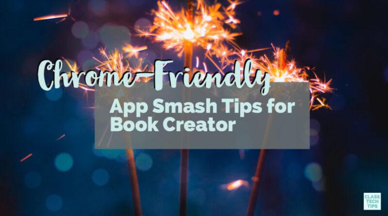 Chrome-Friendly App Smash Tips for Book Creator - Class Tech