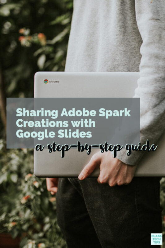 Sharing Adobe Spark Creations with Google Slides 3