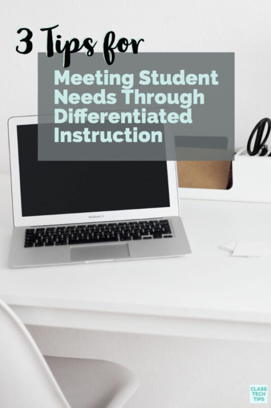 3 Tips for Meeting Student Needs Through Differentiated Instruction 4