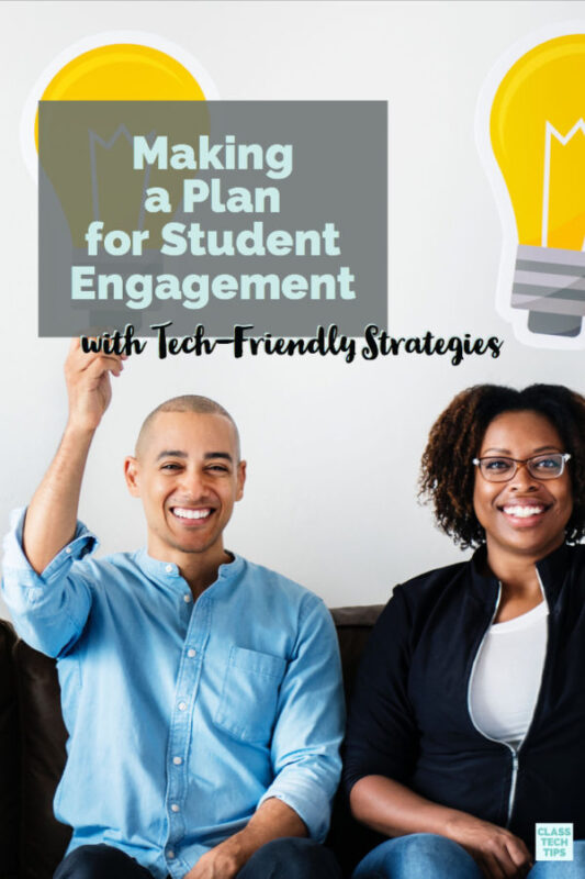 Making a Plan for Student Engagement with Tech-Friendly Strategies 3