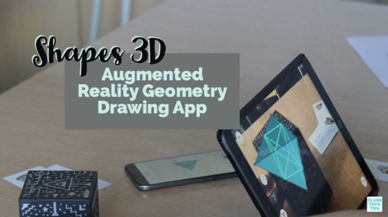 Shapes 3D Augmented Reality Geometry Drawing App - Class Tech Tips