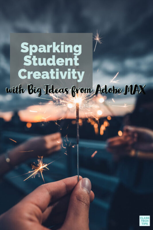 Sparking Student Creativity with Big Ideas from Adobe MAX 2