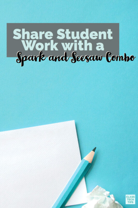 Share Student Work with a Spark and Seesaw Combo D