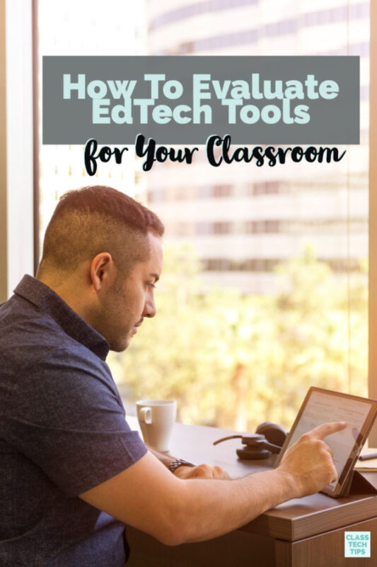 Learn how to evaluate EdTech tools for your classroom so you only use the best EdTech tools this school year. Join the EdTech webinar to learn more!