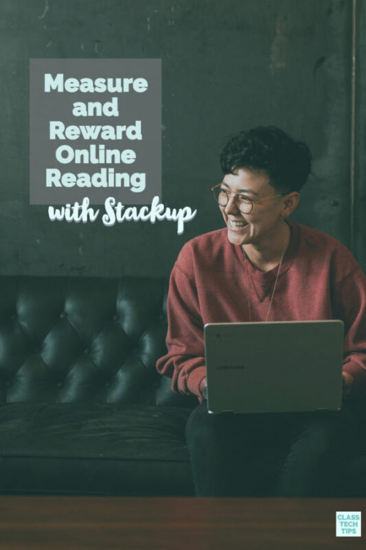 Learn how to measure and reward online reading with the special EdTech tool Stackup. It is perfect for students, teachers and school leaders.
