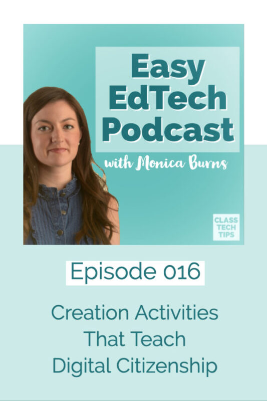 In this episode we'll explore activities where students can demonstrate their understanding of a topic and apply digital citizenship skills.