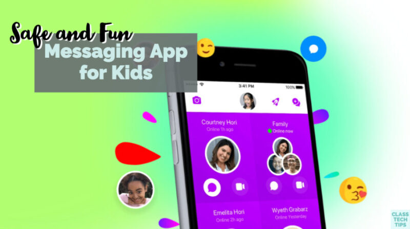 Safe and Fun Messaging App for Kids - Class Tech Tips