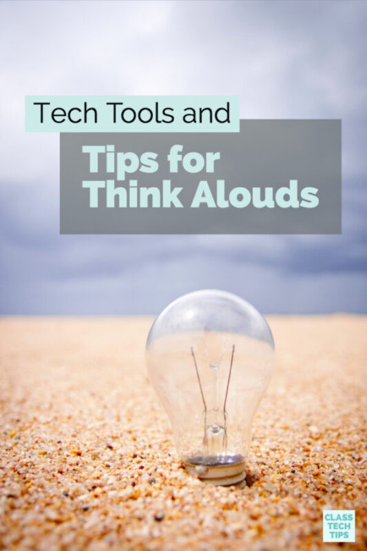 Tech Tools and Tips for Think Alouds 5