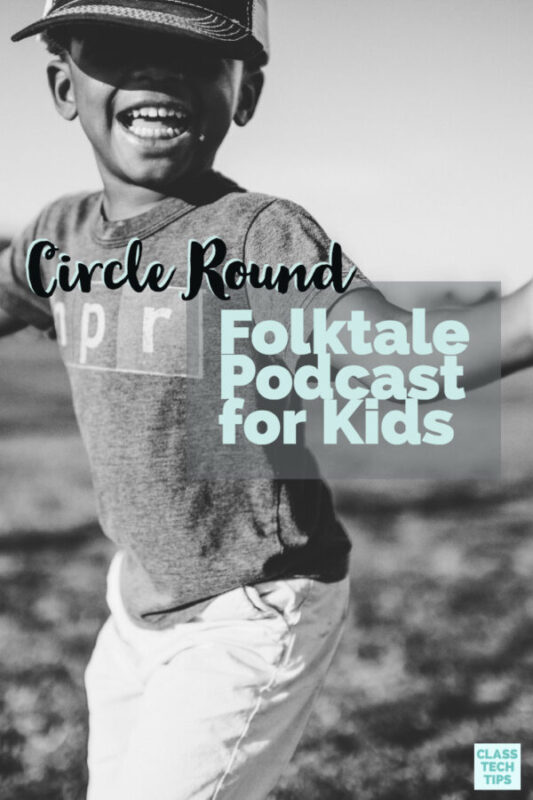 Circle Round Folktale Podcast for Kids