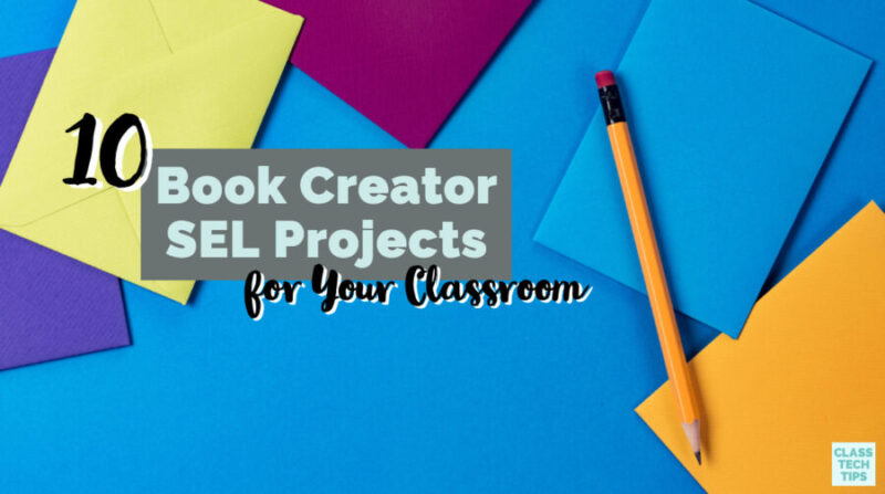 10 Book Creator SEL Projects for Your Classroom - Class Tech