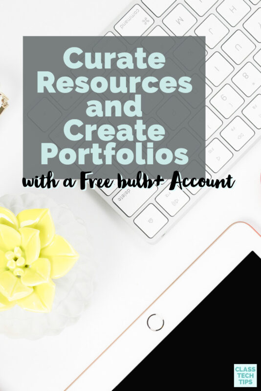 Learn how this school year you can curate resources and create portfolios with a free bulb+ account for classroom teachers.