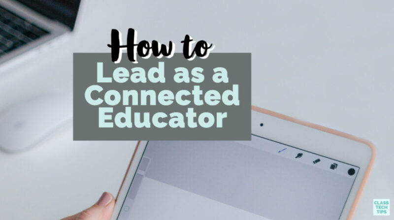 Connected Educator, The: Learning and Leading in a Digital Age (Classroom Strategies)