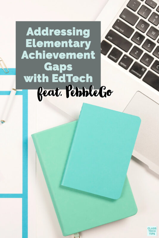 Learn how EdTech can help address issues related to elementary achievement gaps in your classroom. This post shares an overview and information on PebbleGo.