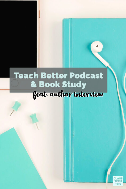 Learn about the new Teach Better book and hear a podcast interview, too! This author interview includes resources from the book.