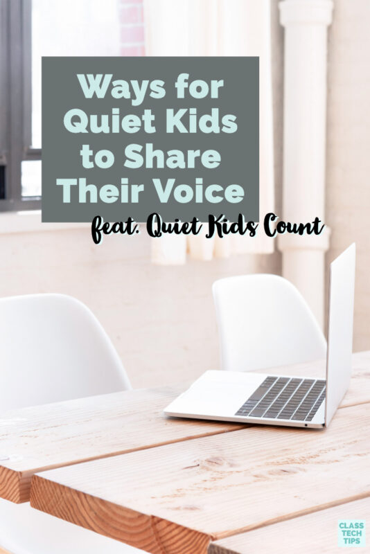 Learn how different EdTech strategies can help the quiet kids in your classroom share their learning with their teachers, peers and the world!