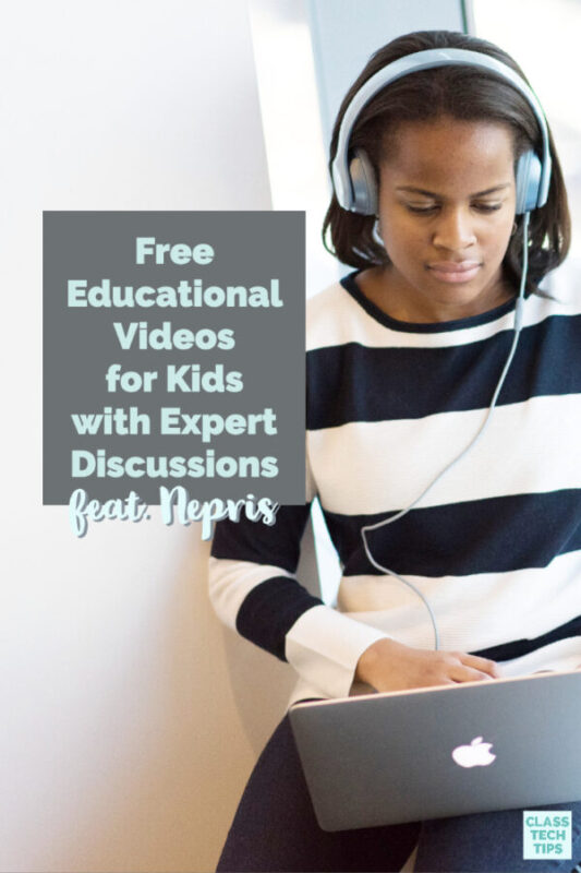 Are you looking for free educational videos for kids? Nepris has just given students and families free access to their library of thousands of videos.