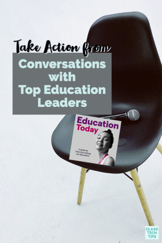 Learn from top education leaders as you listen to conversations about social justice, distance learning, and connected leadership on Education Today.