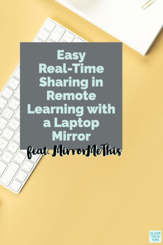 Learn how to use this low-cost laptop mirror with all of your students so they can share their work during distance learning in real-time.