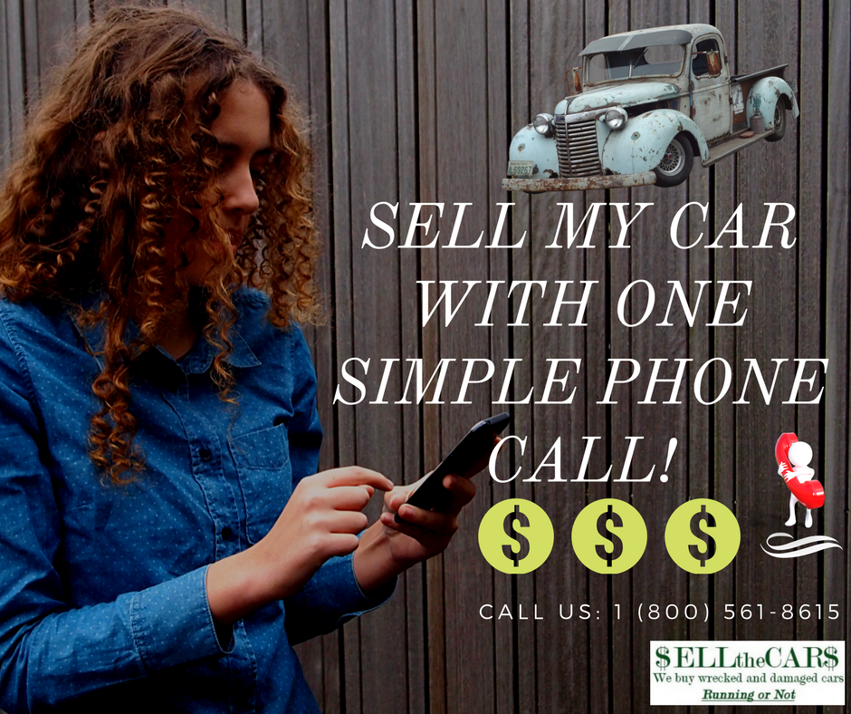 Sell My Car With One Simple Phone Call | Selling Your Junk Car | Sell the Cars