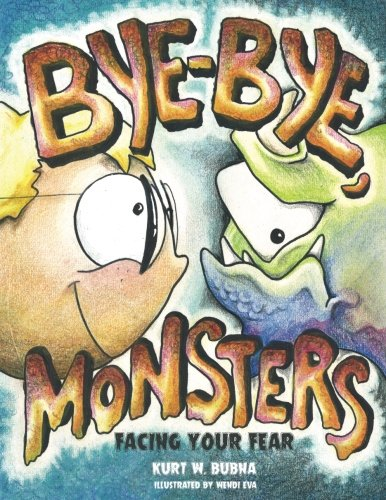Bye-Bye Monsters ~ Facing Your Fear!