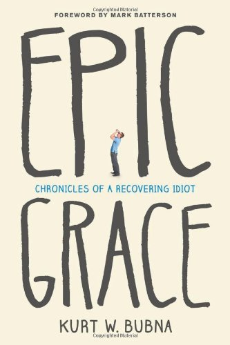 Epic Grace: Chronicles of a Recovering Idiot!
