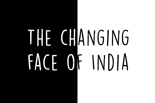 The Changing Face Of India