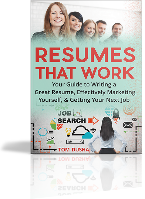 Resume   Resumes That Work   Job Interviews   Job Offers   Resume Writing   Resume Tips