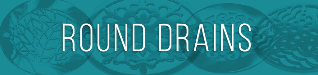Designer Drains - Round drain replacement