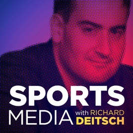 Sports Media with Richard Deistch