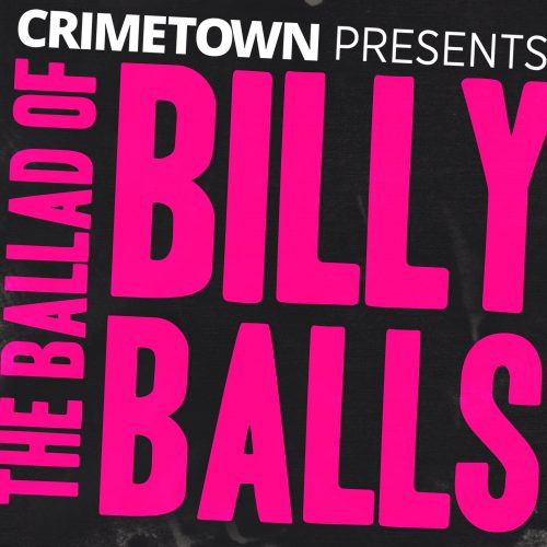 The Ballad of Billy Balls