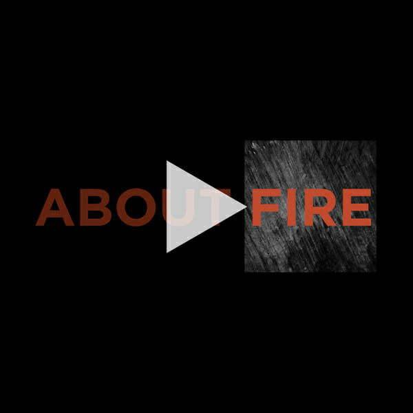 About Fire Video Thumbnail