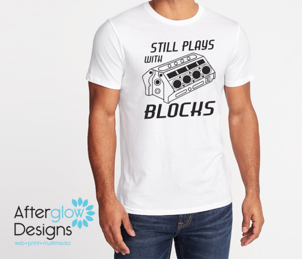 """Still Plays with Blocks"" on White Basic Tee"