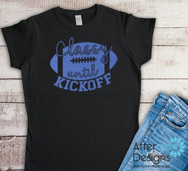 Classy Until Kickoff Glitter Blue on Black Tshirts