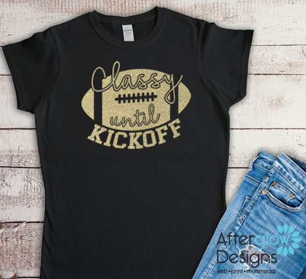 Classy Until Kickoff Glitter Gold on Black Tshirts