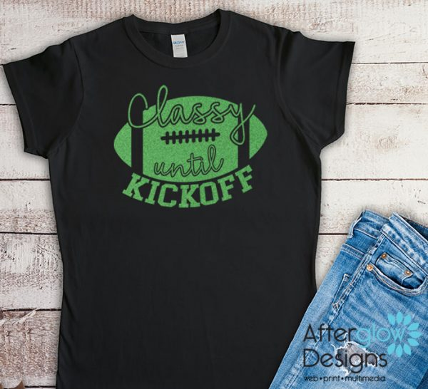 Classy Until Kickoff Glitter Green on Black Tshirts