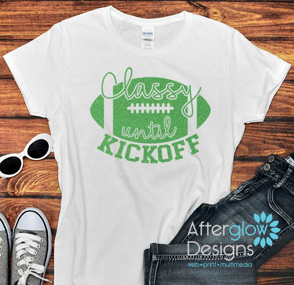 Classy Until Kickoff Glitter Green on White Tshirts
