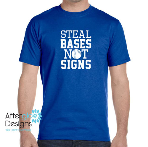 Steal Bases Not Signs Basic Tee