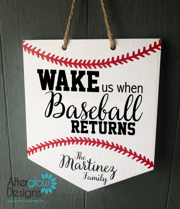 """Wake Us When Baseball is Back"" Sign"
