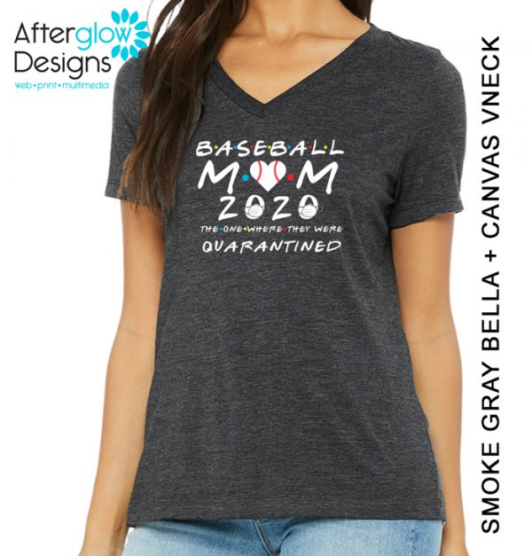 """""""Baseball Mom - The One Where They Were Quarantined"""" on Gray Vneck"""