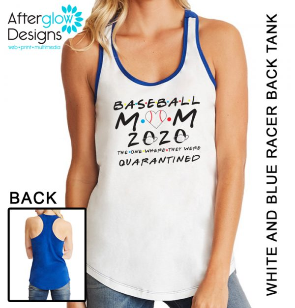 """""""Baseball Mom - The One Where They Were Quarantined"""" on White and Blue Tank"""