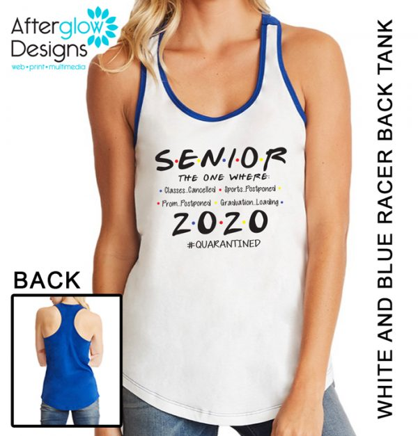 """Senior 2020 - The One Where"" on White and Blue Tank"