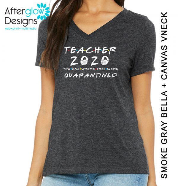 """Teacher 2020 - The One Where They Were Quarantined"" Gray Vneck"