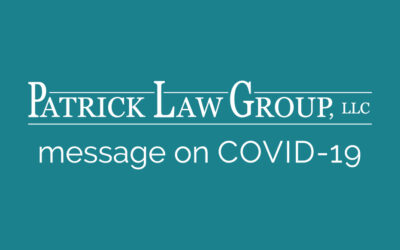 Message from Patrick Law Group on COVID-19 Pandemic