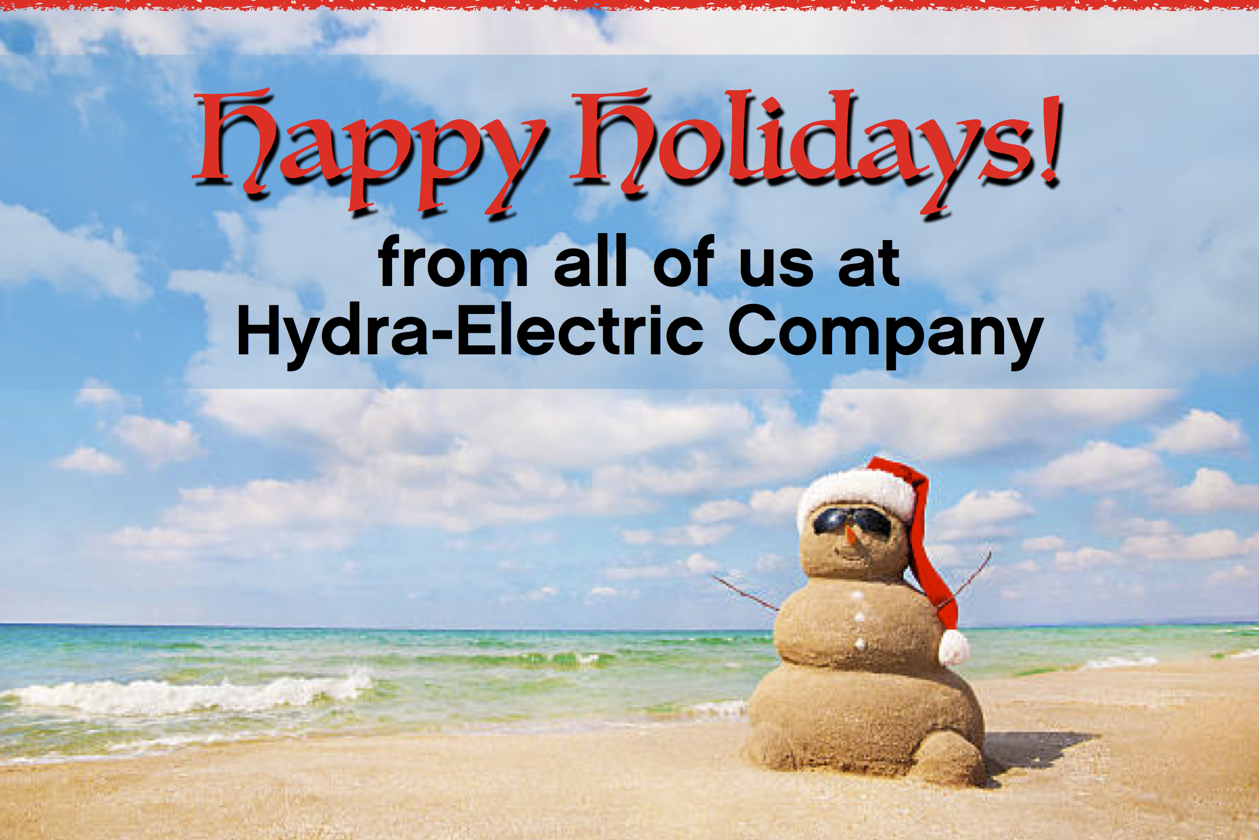 HAPPY HOLIDAYS!  See our holiday schedule.