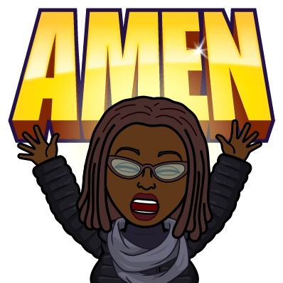 BlackWoman Bitmoji with Dread Locks shouting Amen with the words above her head.