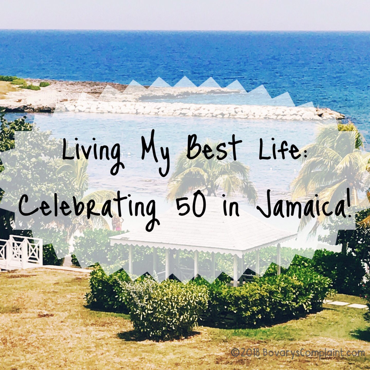 Living My Best Life: Celebrating 50 in Jamaica!